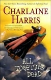 Harris, Charlaine / All Together Dead / Signed First Edition Book