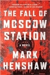 Fall of Moscow Station, The | Henshaw, Mark | Signed First Edition Book