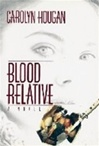 Blood Relative | Hougan, Carolyn | First Edition Book