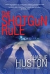 Huston, Charlie / Shotgun Rule, The / Signed First Edition Book