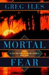 Mortal Fear by Greg Iles | Signed First Edition Book