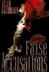 False Accusations | Jacobson, Alan | Signed First Edition Book
