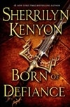 Kenyon, Sherrilyn - Born of Defiance (Signed First Edition)