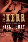 Kerr, Philip - Field Gray (Signed First Edition)