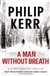Kerr, Philip - Man Without Breath, A (1st, UK, Signed)