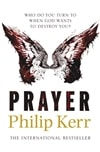 Kerr, Philip - Prayer (1st, UK, Signed)
