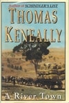 Keneally, Thomas / River Town, A / Signed First Edition Book
