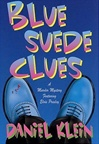 Blue Suede Clues | Klein, Daniel | First Edition Book