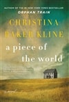 Kline, Christina Baker | Piece of the World, A | Signed First Edition Book