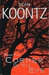 Koontz, Dean / From The Corner Of His Eye / Signed First Edition Book