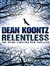 Koontz, Dean - Relentless (Signed First Edition UK Trade)