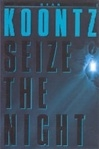 Koontz, Dean / Seize The Night / Signed First Edition Book