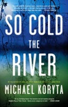 Signed Michael Koryta So Cold the River