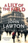 Lawton, John | A Lily of the Field | Signed First Edition Book