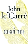 Le Carre, John - Delicate Truth, A (Signed, 1st, UK)