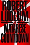 Ludlum, Robert / Matarese Countdown, The / First Edition Book