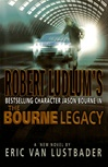 Robert Ludlum's The Bourne Legacy | Lustbader, Eric Van (as Ludlum, Robert) | Signed First Edition Book