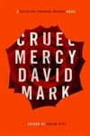 Mark, David | Cruel Mercy | Signed First Edition Book