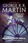 Martin, George R.R. | Mississippi Roll: A Wild Cards Novel | Signed First Edition Book