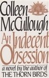 An Indecent Obsession | McCullough, Colleen | First Edition Book