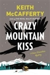 McCafferty, Keith - Crazy Mountain Kiss (Signed First Edition)