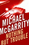 McGarrity, Michael - Nothing But Trouble (Signed First Edition)