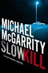 McGarrity, Michael - Slow Kill (Signed First Edition)