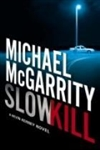 McGarrity, Michael | Slow Kill | Signed First Edition Book