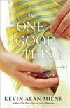Milne, Kevin Alan - One Good Thing, The (Signed, 1st)
