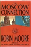Moore, Robin / Moscow Connection, The / First Edition Book