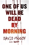 Moody, David | One of Us Will be Dead by Morning | Signed First Edition Book