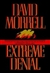 Morrell, David | Extreme Denial | Signed First Edition Book