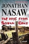 Nasaw, Jonathan / Boys From Santa Cruz, The / First Edition Book