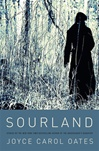 Sourland by Joyce Carol Oates