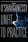 O'Shaughnessy, Perri - Unfit to Practice (Double-Signed First Edition)