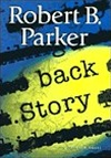 Back Story | Parker, Robert B. | First Edition Book