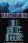 Parker, T. Jefferson - Blue Hour, The (Signed First Edition)