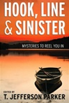 Hook Line & Sinister by T. Jefferson Parker