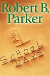 Signed Robert B. Parker School Days
