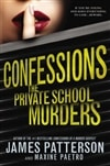 Patterson, James & Paetro, Maxine - Confessions: The Private School Murders (1st Edition)