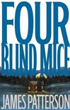 Patterson, James - Four Blind Mice (First Edition)