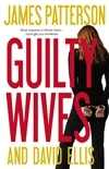 Patterson, James & Ellis, David - Guilty Wives (Signed First Edition)