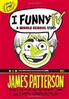 Patterson, James & Grabenstein, Chris | I Funny TV | First Edition Book