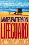 Patterson, James & Gross, Andrew - Lifeguard (Signed First Edition)