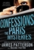 Patterson, James & Paetro, Maxine | Confessions: The Paris Mysteries | Signed First Edition Book