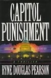 Pearson, Ryne Douglas - Capitol Punishment (First Edition)