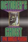 Pearson, Ryne Douglas - October's Ghost (First Edition)