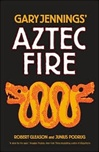 Aztec Fire | Podrug, Junius & Gleason, Robert (as Jennings, Gary) | Double-Signed 1st Edition