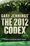 2012 Codex, The | Podrug, Junius & Gleason, Robert (as Jennings, Gary) | Double-Signed 1st Edition