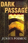 Dark Passage | Podrug, Junius | Signed First Edition Book